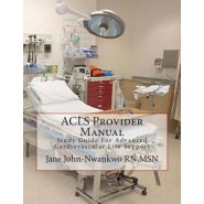 ACLS Provider Manual :Study Guide for Advanced Cardiovascular Life Support