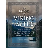 The Book of Viking Myths :From the Voyages of Leif Erikson to the Deeds of Odin, the Storied History and Folklore of the Vikings