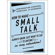 How to Make Small Talk :Conversation Starters, Exercises, and Scenarios