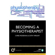 Becoming a Physiotherapist: Is Physiotherapy Really the Career for You? :Study Text