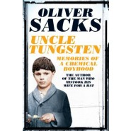 Uncle Tungsten :Memories of a Chemical Boyhood