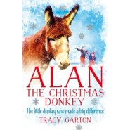 Alan The Christmas Donkey :The little donkey who made a big difference