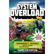 System Overload :Herobrine's Revenge :Book Three :An Unofficial Minecrafter's Adventure