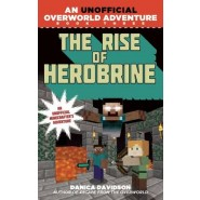 The Rise of Herobrine :An Unofficial Overworld Adventure :Book 3