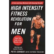 High Intensity Fitness Revolution for Men :A Fast and Easy Workout with Amazing Results