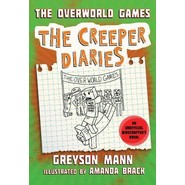 The Overworld Games :The Creeper Diaries, An Unofficial Minecrafters Novel, Book Four
