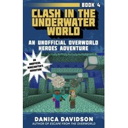 Clash in the Underwater World :An Unofficial Overworld Heroes Adventure, Book Four