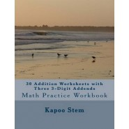 30 Addition Worksheets with Three 3-Digit Addends :Math Practice Workbook