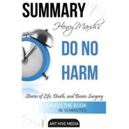 Henry Marshs Do No Harm :Stories of Life, Death, and Brain Surgery Summary
