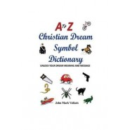 A to Z Christian Dream Symbols Dictionary :Unlock Your Dream Meaning and Message
