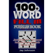 100+ Word Fill in Puzzle Book for Adults :The French Style Brain Teaser Crossword Puzzles with Fill in Words Puzzles for Total Brain Workout!
