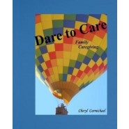 Dare to Care :Family Caregiving