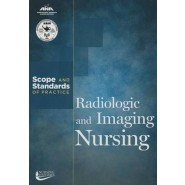 Radiologic and Imaging Nursing :Scope and Standards of Practice