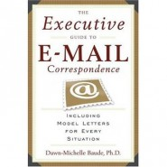The Executive Guide to Email Correspondence :Including Model Letters for Every Situation
