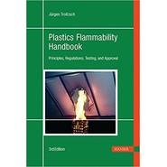 Plastics Flammability Handbook :Principles, Regulations, Testing, and Approval
