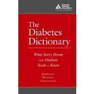 The Diabetes Dictionary :What Every Person with Diabetes Needs to Know