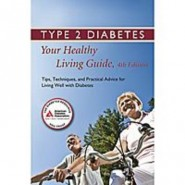 Type 2 Diabetes: Your Healthy Living Guide :Tips, Techniques, and Practical Advice for Living Well with Diabetes