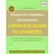 American Diabetes Association Complete Guide to Diabetes :The Ultimate Home Reference from the Diabetes Experts