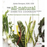 The All-Natural Diabetes Cookbook :The Whole Food Approach to Great Taste and Healthy Eating