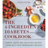 The 4-Ingredient Diabetes Cookbook :Simple, Quick and Delicious Recipes Using Just Four Ingredients or Less!