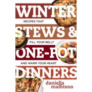 Winter Stews & One-Pot Dinners :Tasty Recipes That Fill Your Belly and Warm Your Heart