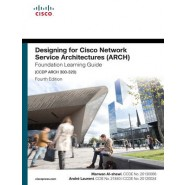 Designing for Cisco Network Service Architectures (ARCH) Foundation Learning Guide :CCDP ARCH 300-320