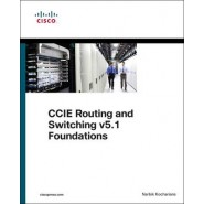 CCIE Routing and Switching v5.1 Foundations :Bridging the Gap Between CCNP and CCIE