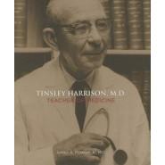 Tinsley Harrison, M.D. :Teacher of Medicine