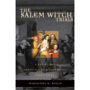 The Salem Witch Trials :A Day-by-Day Chronicle of a Community Under Siege