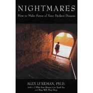 Nightmares :How to Make Sense of Your Darkest Dreams