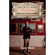 Sacred and Stolen :Confessions of a Museum Director