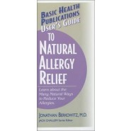 User's Guide to Natural Allergy Relief :Learn About the Many Ways to Reduce Your Allergies