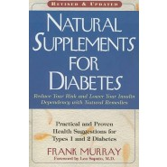 Natural Supplements for Diabetes :Practical and Proven Health Suggestions for Type 1 and 2 Diabetes