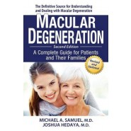 Macular Degeneration :A Complete Guide for Patients and Their Families