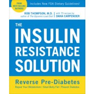 The Insulin Resistance Solution :Repair Your Damaged Metabolism, Shed Belly Fat, and Prevent Diabetes