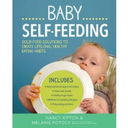 The Baby Self-Feeding :Solid Food Solutions to Create Lifelong, Healthy Eating Habits