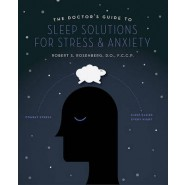 The Doctor's Guide to Sleep Solutions for Stress and Anxiety :Combat Stress and Sleep Better Every Night