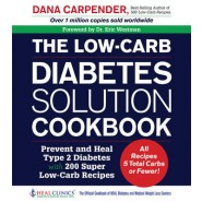 The Low-Carb Diabetes Solution Cookbook :Prevent and Heal Type 2 Diabetes with 200 Ultra Low-Carb Recipes - All Recipes 5 Total Carbs or Fewer!