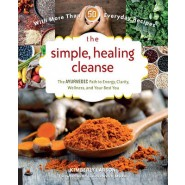 The Simple, Healing Cleanse :The Ayurvedic Path to Energy, Clarity, Wellness, and Your Best You