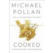 Cooked :A Natural History of Transformation