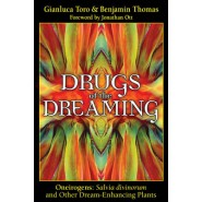 Drugs of the Dreaming :Oneirogens: Salvia Divinorum and Other Dream-Enhancing Plants
