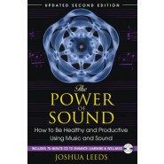 The Power of Sound :How to be Healthy and Productive Using Music and Sound