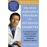 Dr. Neal Barnard's Program for Reversing Diabetes :The Scientifically Proven System for Reversing Diabetes Without Drugs