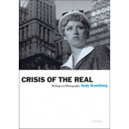 Crisis of the Real :Writings on Photography