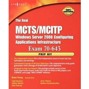 The Real MCTS/MCITP Exam 70-643 Prep Kit :Independent and Complete Self-Paced Solutions
