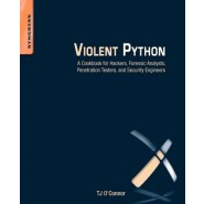 Violent Python :A Cookbook for Hackers, Forensic Analysts, Penetration Testers and Security Engineers