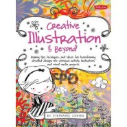 Creative... and Beyond :Inspiring Tips, Techniques, and Ideas for Transforming Doodled Designs into Whimsical Artistic Illustrations and Mixed Media Projects