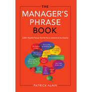 Manager'S Phrase Book :3000+ Powerful Phrases That Put You in Command in Any Situation