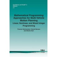Mathematical Programming Approaches for Multi-Vehicle Motion Planning :Linear, Nonlinear, and Mixed Integer Programming