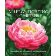 The Allergy-Fighting Garden :Stop Allergies and Asthma with Smart Landscaping